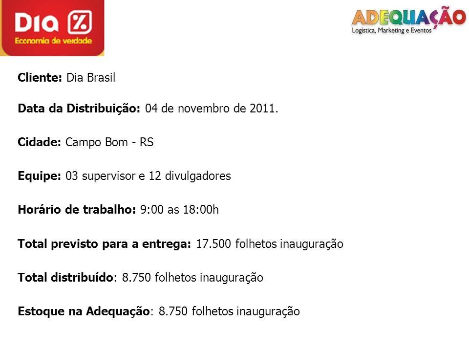 Cliente: Dia Brasil Data da Distribuição: 04 de novembro de 2011.
