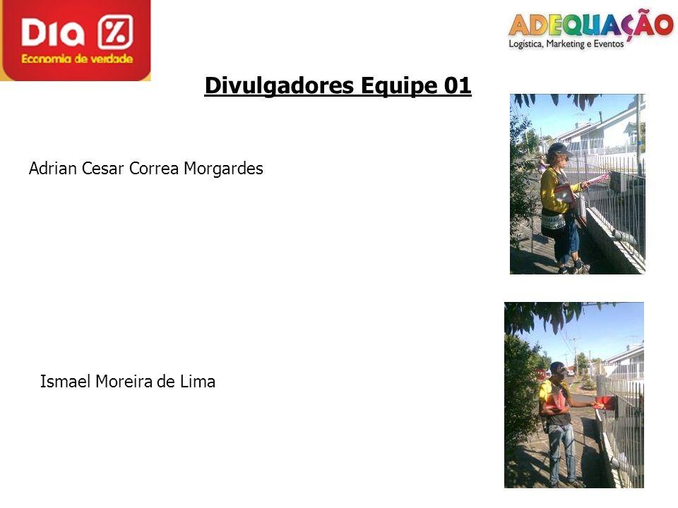 Divulgadores Equipe 01 Adrian Cesar Correa Morgardes Ismael Moreira de Lima