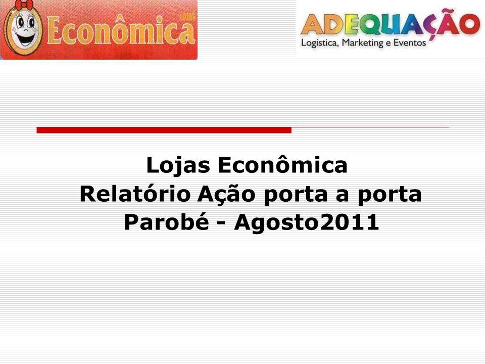 Lojas Econômica Relatório Ação porta a porta Parobé - Agosto2011