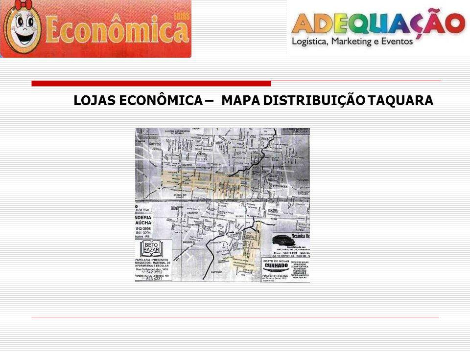 LOJAS ECONÔMICA – MAPA DISTRIBUIÇÃO TAQUARA
