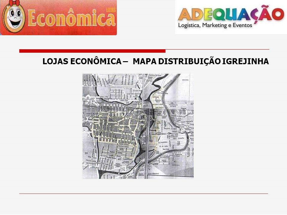 LOJAS ECONÔMICA – MAPA DISTRIBUIÇÃO IGREJINHA