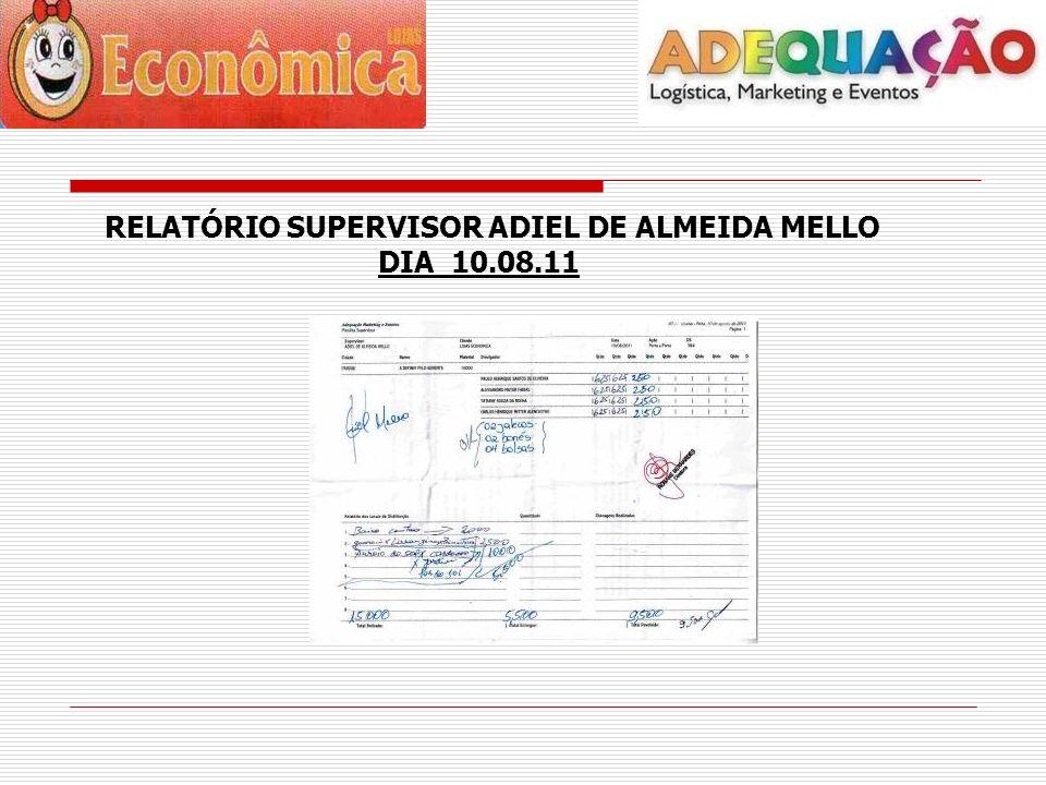 RELATÓRIO SUPERVISOR ADIEL DE ALMEIDA MELLO DIA 10.08.11