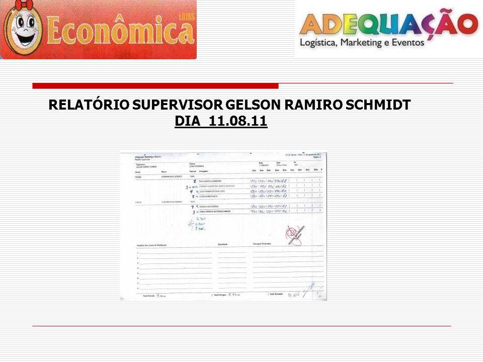 RELATÓRIO SUPERVISOR GELSON RAMIRO SCHMIDT DIA 11.08.11
