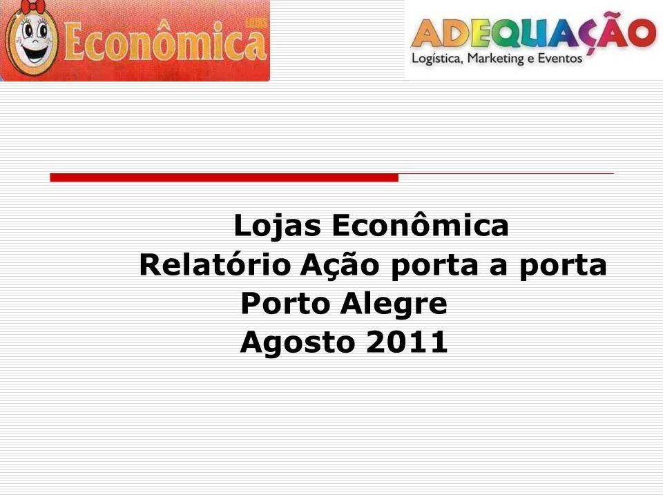 Lojas Econômica Relatório Ação porta a porta Porto Alegre Agosto 2011