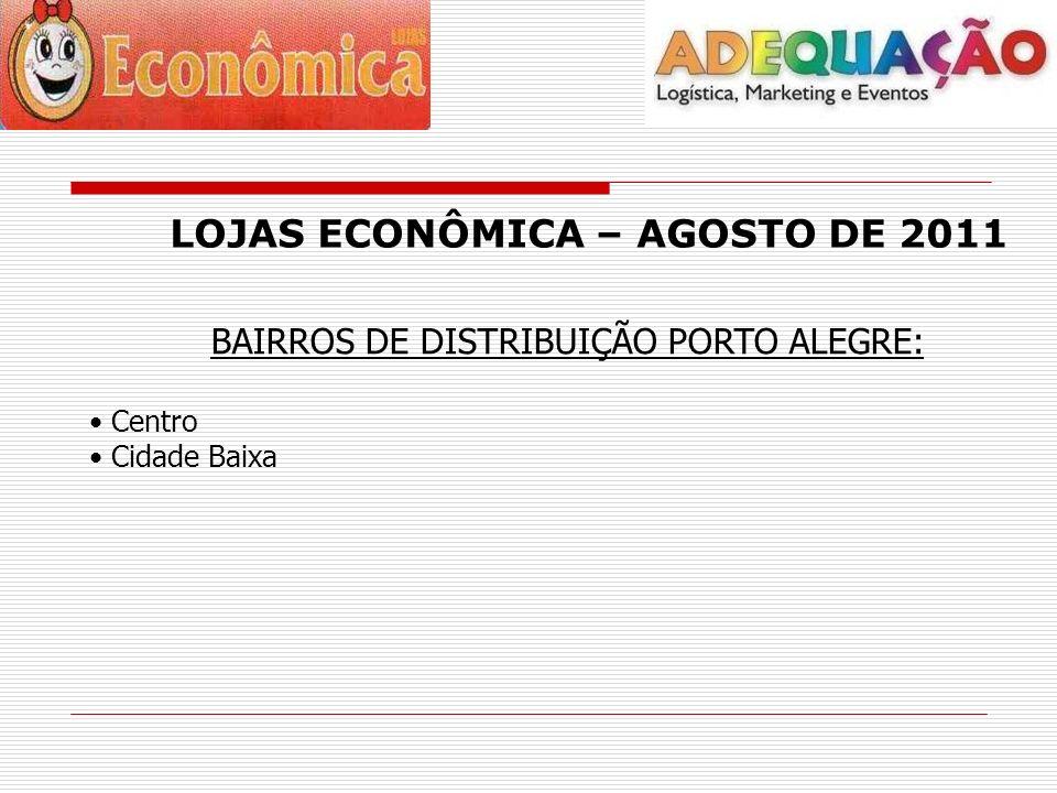 LOJAS ECONÔMICA – AGOSTO DE 2011 BAIRROS DE DISTRIBUIÇÃO PORTO ALEGRE: Centro Cidade Baixa