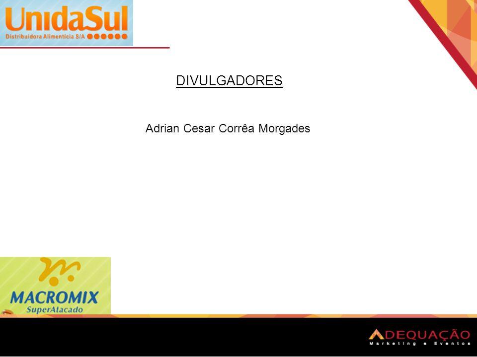 DIVULGADORES Adrian Cesar Corrêa Morgades