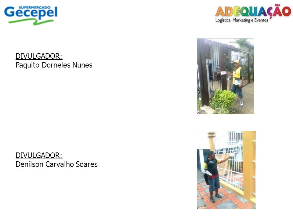 DIVULGADOR: Denilson Carvalho Soares DIVULGADOR: Paquito Dorneles Nunes