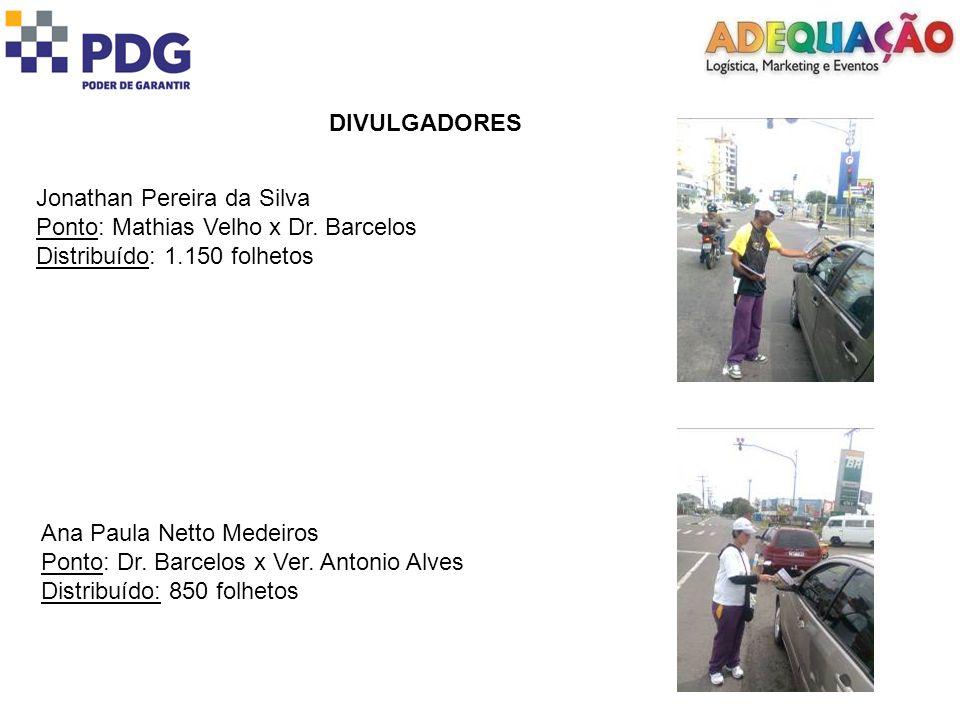 DIVULGADORES Jonathan Pereira da Silva Ponto: Mathias Velho x Dr.
