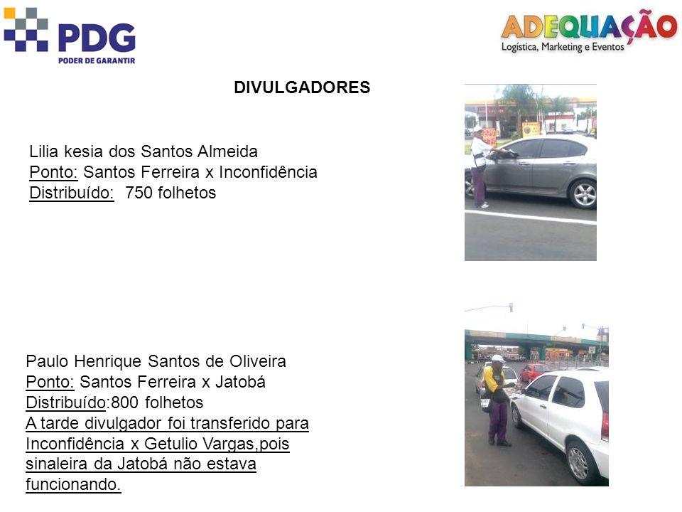 DIVULGADORES Desiree Maurine dos Reis Becker Ponto: Santos Ferreira x Aj.