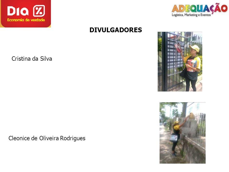 DIVULGADORES Cristina da Silva Cleonice de Oliveira Rodrigues