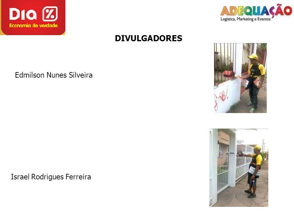DIVULGADORES Edmilson Nunes Silveira Israel Rodrigues Ferreira