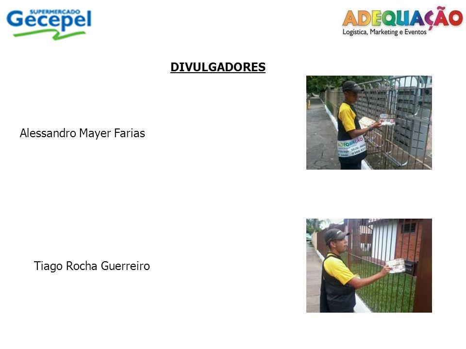 DIVULGADORES Alessandro Mayer Farias Tiago Rocha Guerreiro