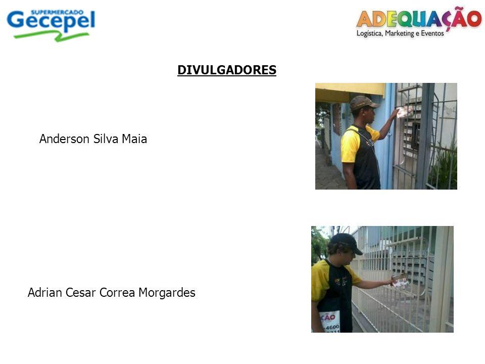 DIVULGADORES Anderson Silva Maia Adrian Cesar Correa Morgardes