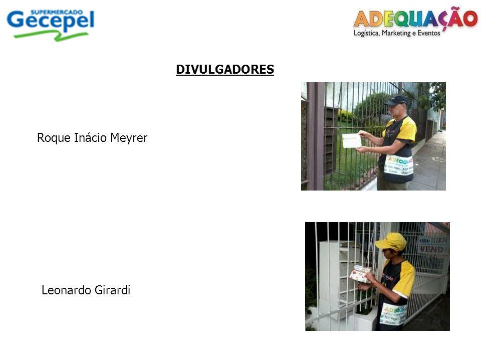 DIVULGADORES Roque Inácio Meyrer Leonardo Girardi
