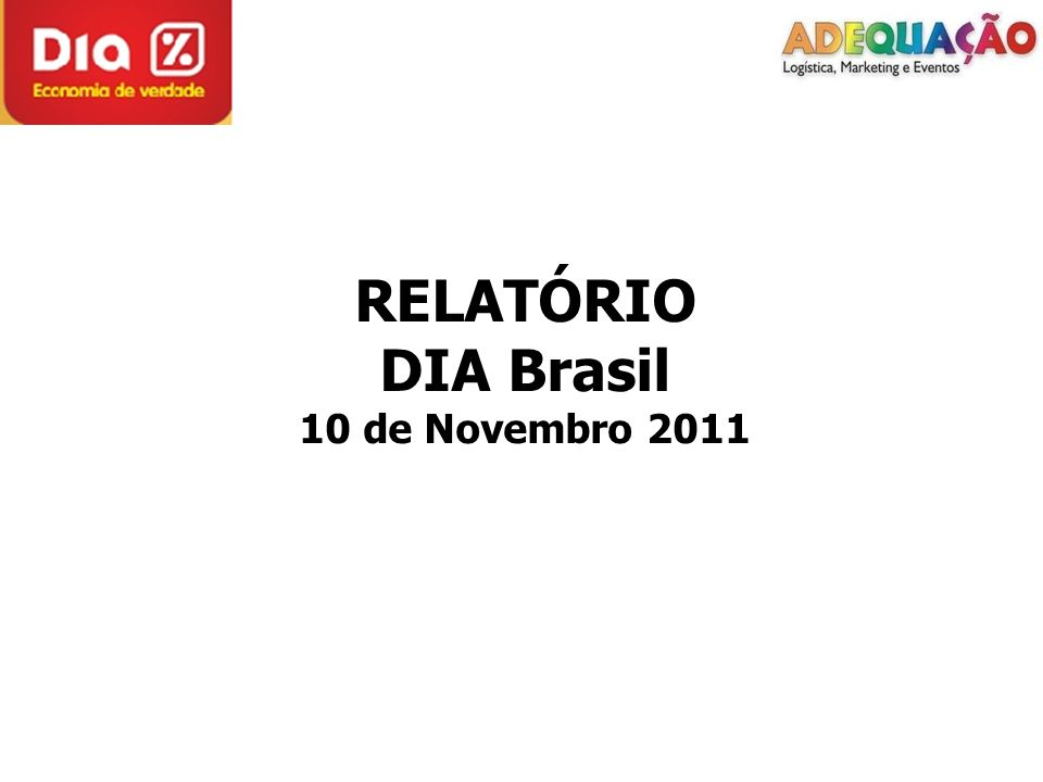 RELATÓRIO DIA Brasil 10 de Novembro 2011
