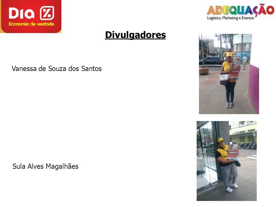 Divulgadores Vanessa de Souza dos Santos Sula Alves Magalhães