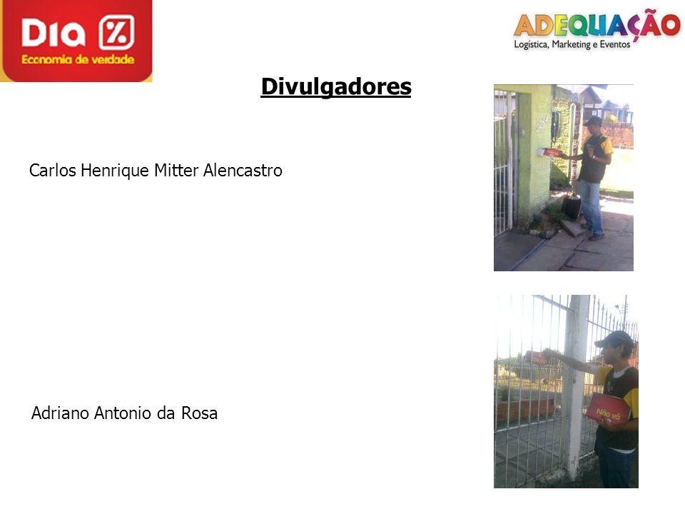 Divulgadores Carlos Henrique Mitter Alencastro Adriano Antonio da Rosa