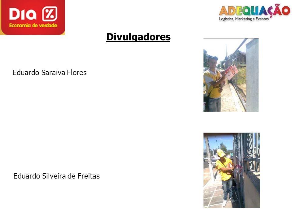Divulgadores Eduardo Saraiva Flores Eduardo Silveira de Freitas