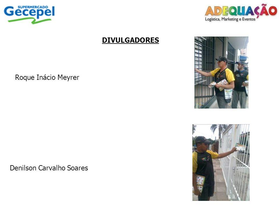 DIVULGADORES Roque Inácio Meyrer Denilson Carvalho Soares