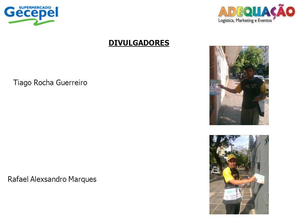 DIVULGADORES Tiago Rocha Guerreiro Rafael Alexsandro Marques