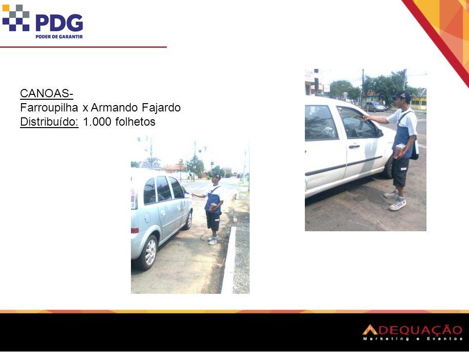 CANOAS- Farroupilha x Armando Fajardo Distribuído: 1.000 folhetos