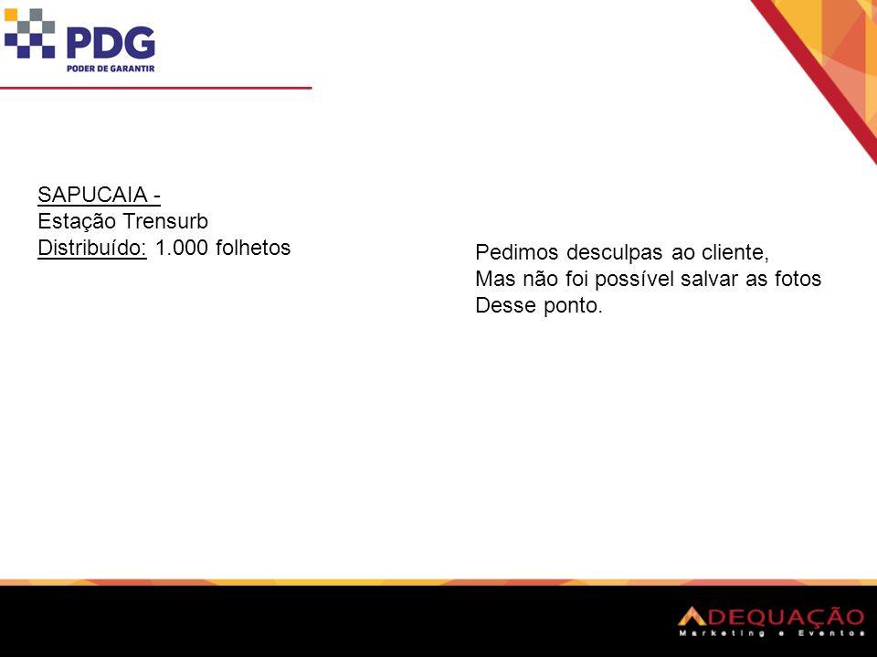 SAPUCAIA - Estação Trensurb Distribuído: 1.000 folhetos Pedimos desculpas ao cliente, Mas não foi possível salvar as fotos Desse ponto.