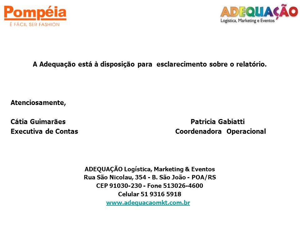 A Adequação está à disposição para esclarecimento sobre o relatório. Atenciosamente, Cátia Guimarães Patricia Gabiatti Executiva de Contas Coordenador