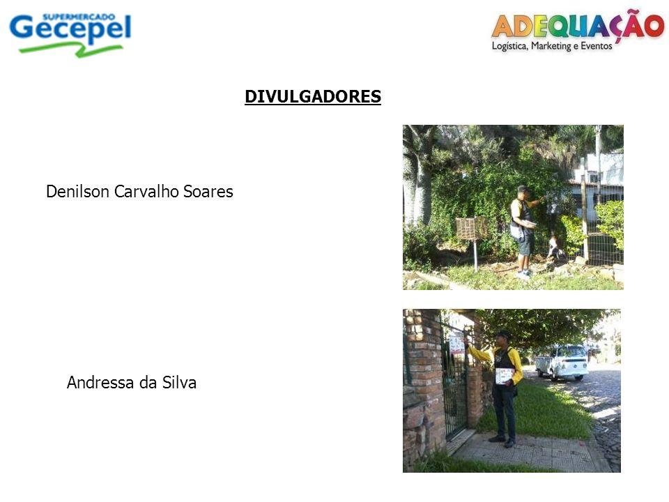 DIVULGADORES Denilson Carvalho Soares Andressa da Silva
