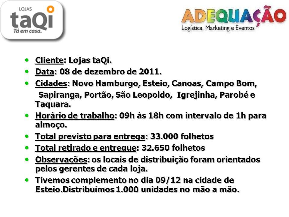 Cliente: Lojas taQi. Cliente: Lojas taQi. Data: 08 de dezembro de 2011.