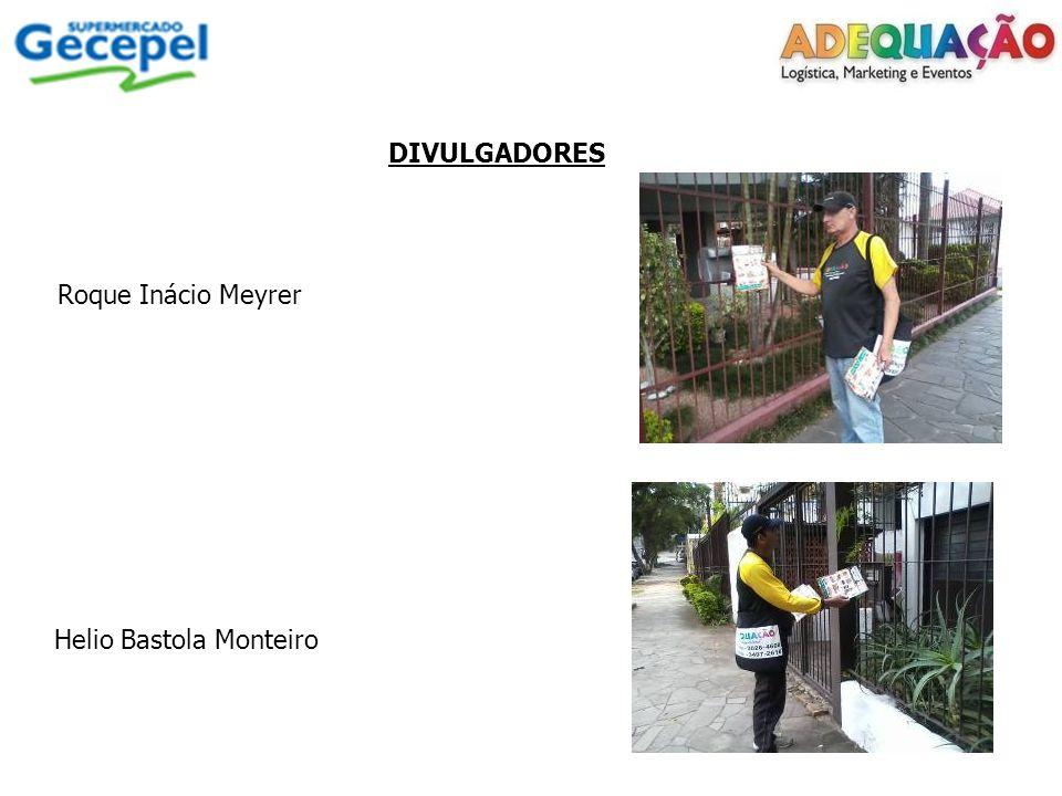 DIVULGADORES Roque Inácio Meyrer Helio Bastola Monteiro