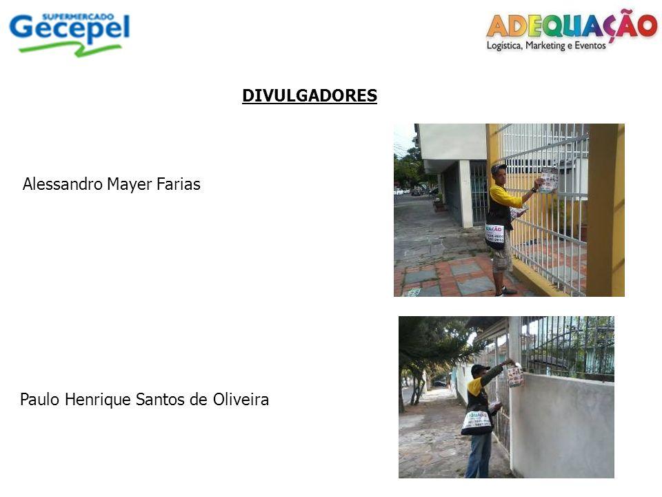 DIVULGADORES Alessandro Mayer Farias Paulo Henrique Santos de Oliveira