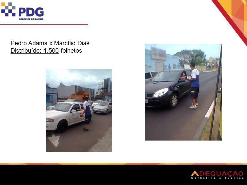 Pedro Adams x Marcílio Dias Distribuído: 1.500 folhetos