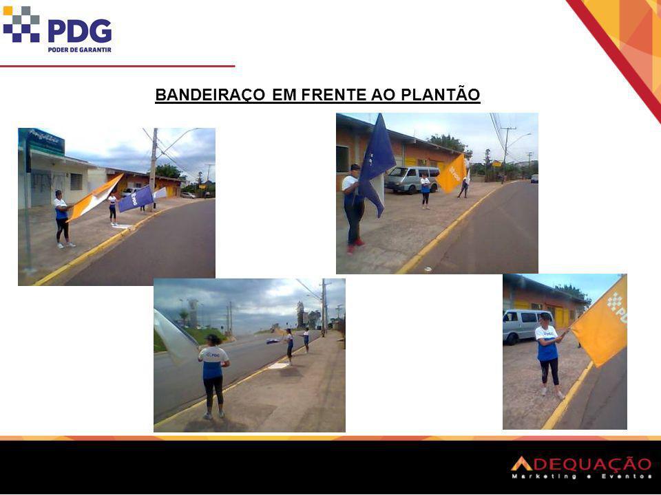 BANDEIRAÇO EM FRENTE AO PLANTÃO