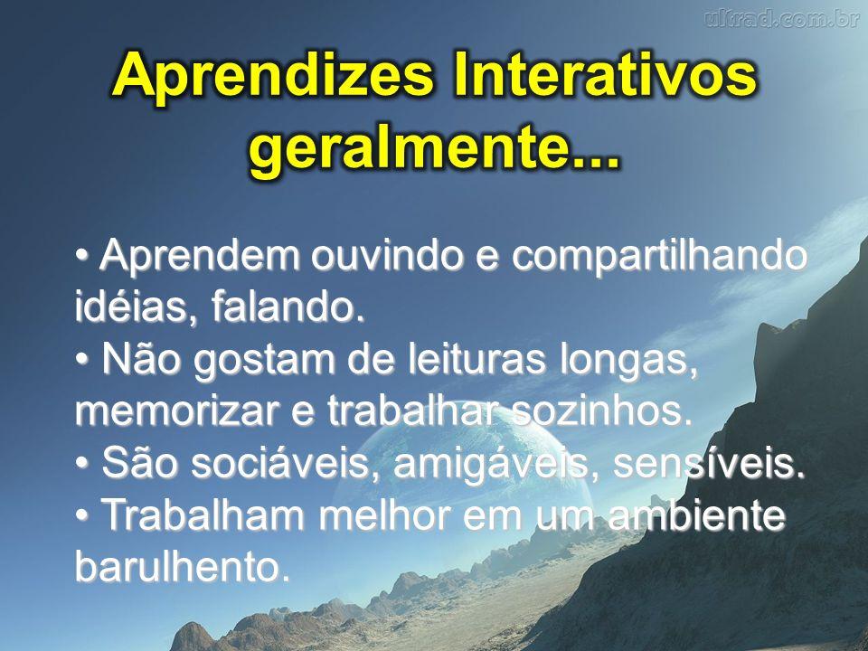 Para atingir o aprendiz interativo...