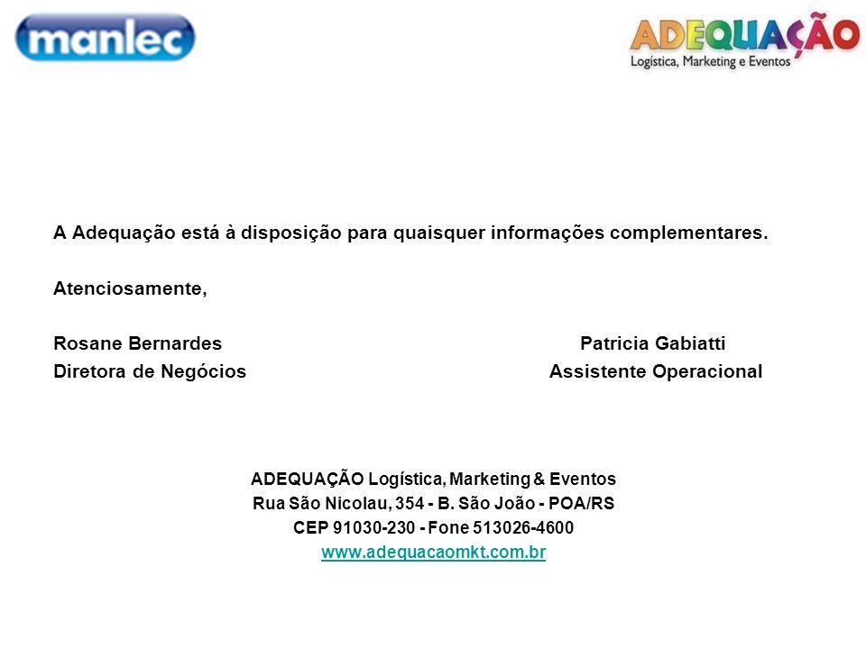 A Adequação está à disposição para quaisquer informações complementares. Atenciosamente, Rosane Bernardes Patricia Gabiatti Diretora de Negócios Assis