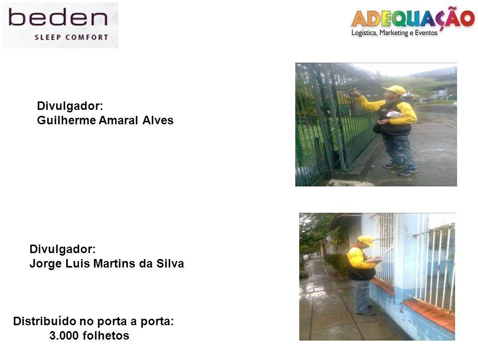 Divulgador: Guilherme Amaral Alves Divulgador: Jorge Luis Martins da Silva Distribuído no porta a porta: 3.000 folhetos