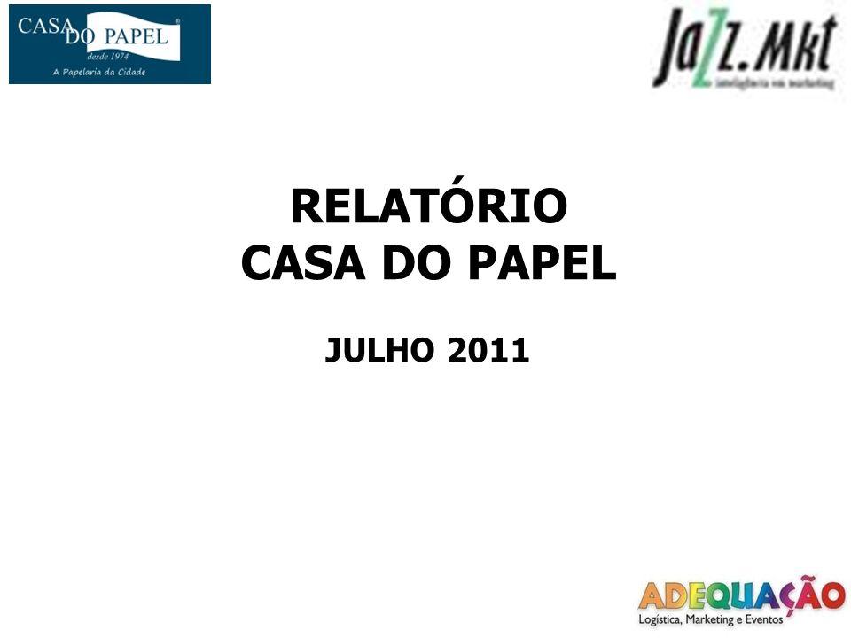 RELATÓRIO CASA DO PAPEL JULHO 2011