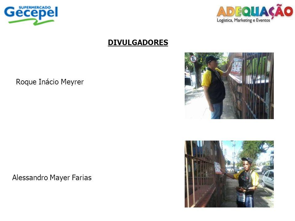 DIVULGADORES Roque Inácio Meyrer Alessandro Mayer Farias