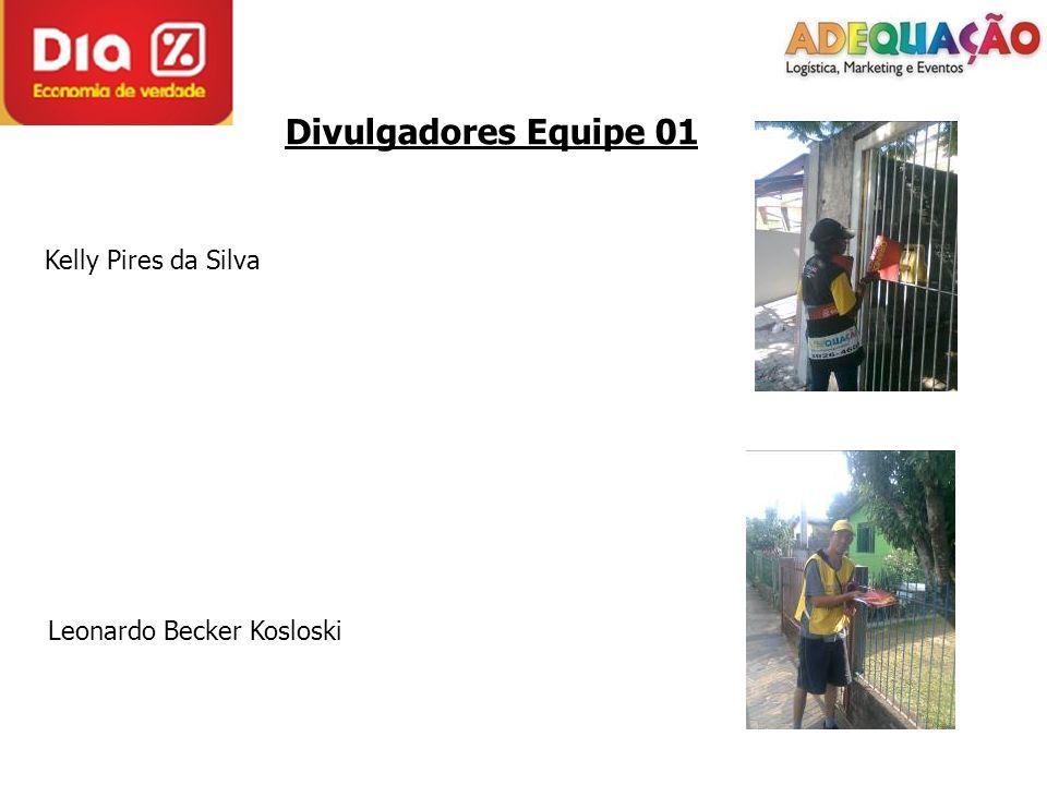 Divulgadores Equipe 01 Kelly Pires da Silva Leonardo Becker Kosloski