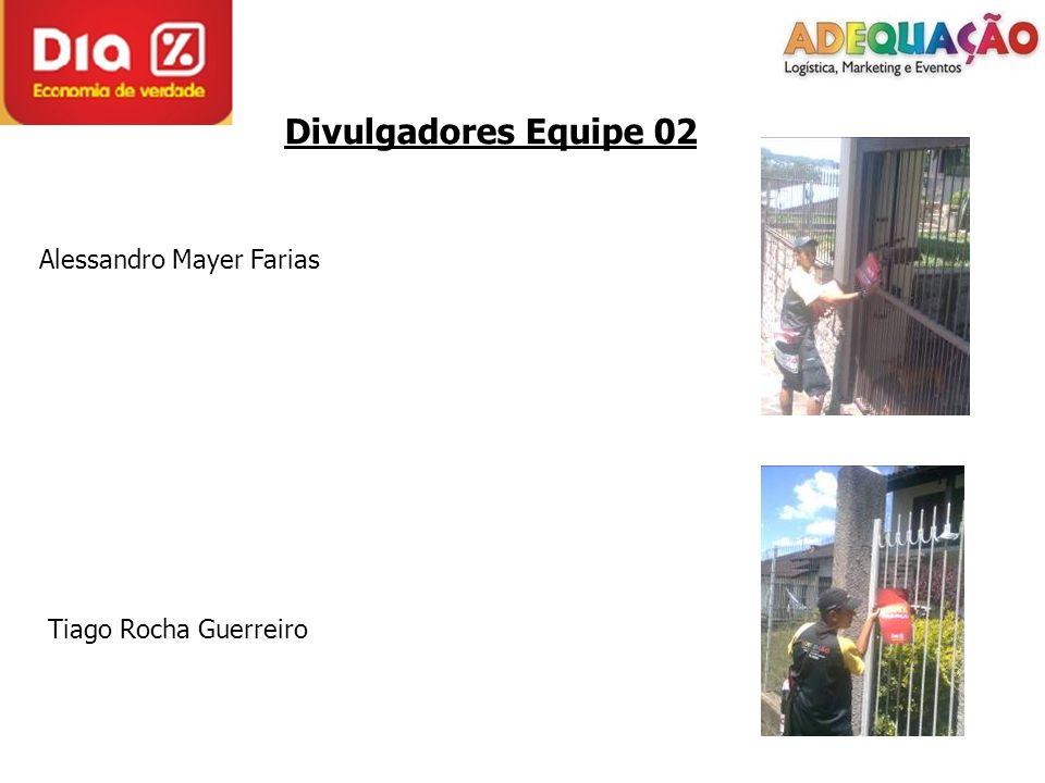 Divulgadores Equipe 02 Tiago Rocha Guerreiro Alessandro Mayer Farias