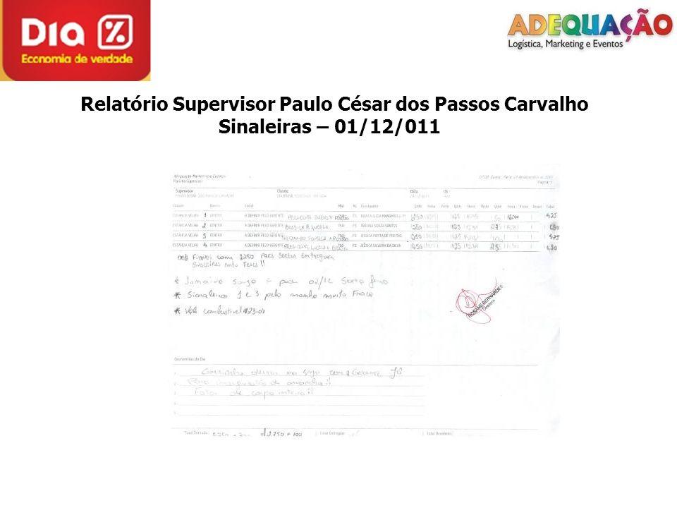 Relatório Supervisor Paulo César dos Passos Carvalho Sinaleiras – 01/12/011