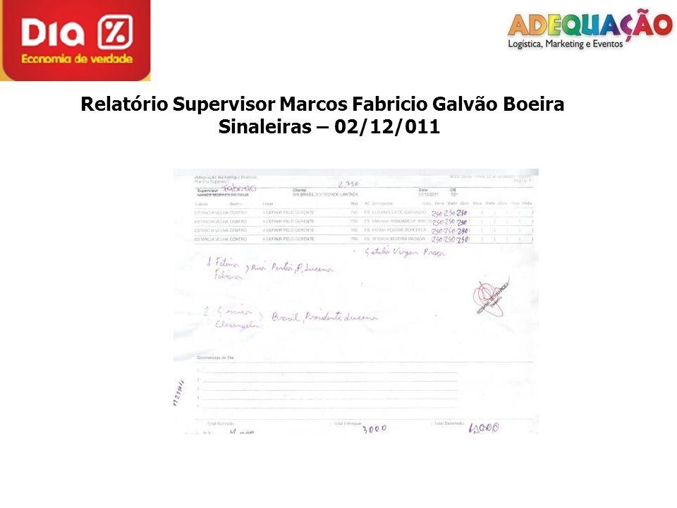 Relatório Supervisor Marcos Fabricio Galvão Boeira Sinaleiras – 02/12/011
