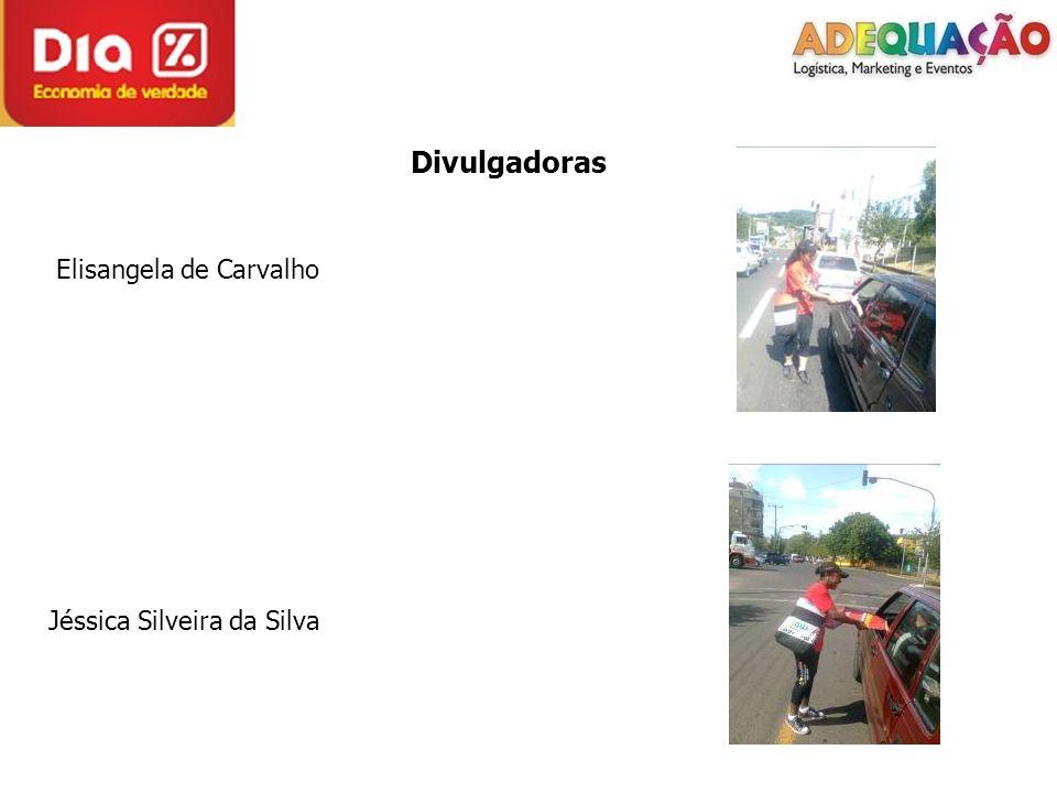 Divulgadoras Elisangela de Carvalho Jéssica Silveira da Silva