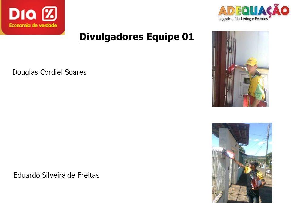 Divulgadores Equipe 01 Douglas Cordiel Soares Eduardo Silveira de Freitas