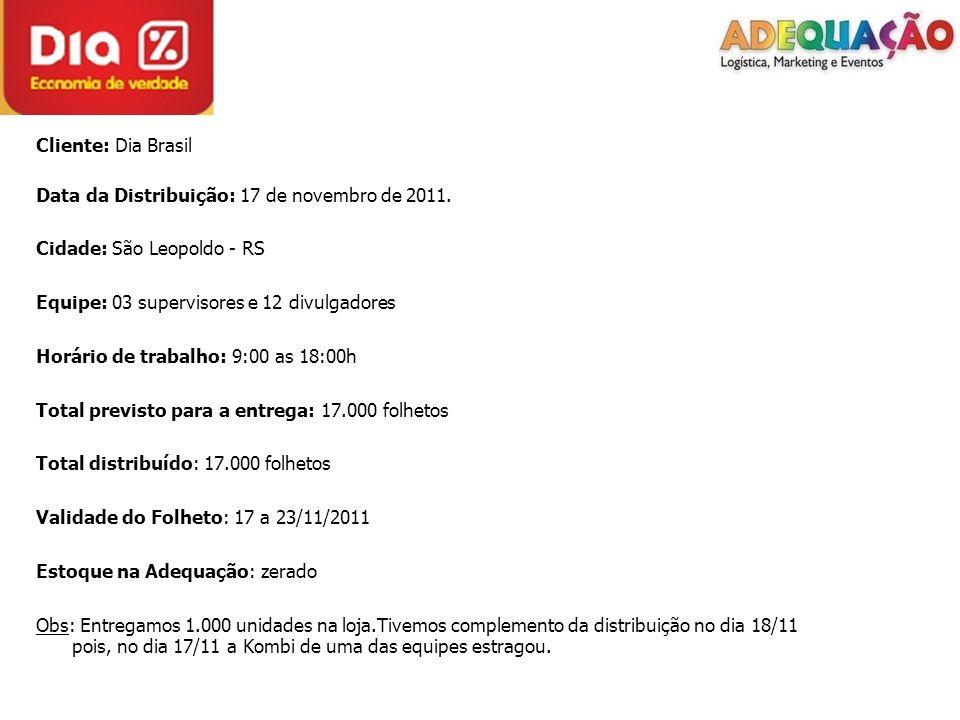 Cliente: Dia Brasil Data da Distribuição: 17 de novembro de 2011.