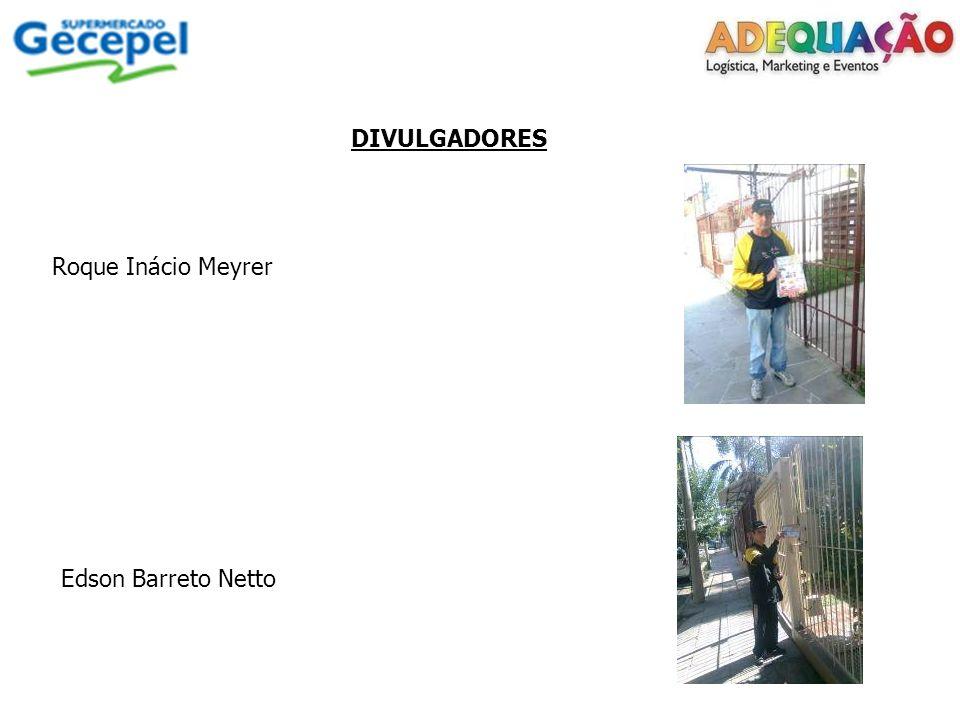 DIVULGADORES Roque Inácio Meyrer Edson Barreto Netto