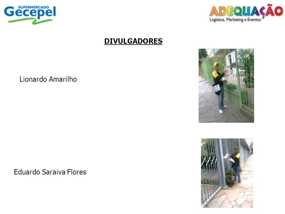 DIVULGADORES Lionardo Amarilho Eduardo Saraiva Flores