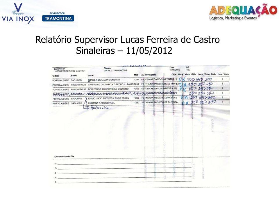 Relatório Supervisor Lucas Ferreira de Castro Sinaleiras – 11/05/2012