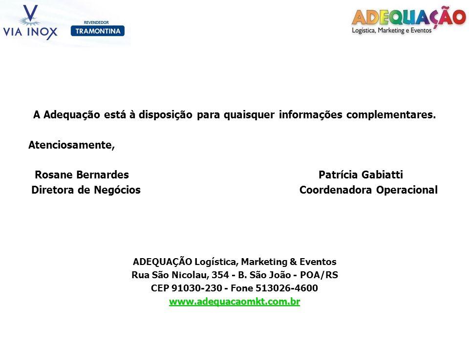 A Adequação está à disposição para quaisquer informações complementares. Atenciosamente, Rosane Bernardes Patrícia Gabiatti Diretora de Negócios Coord