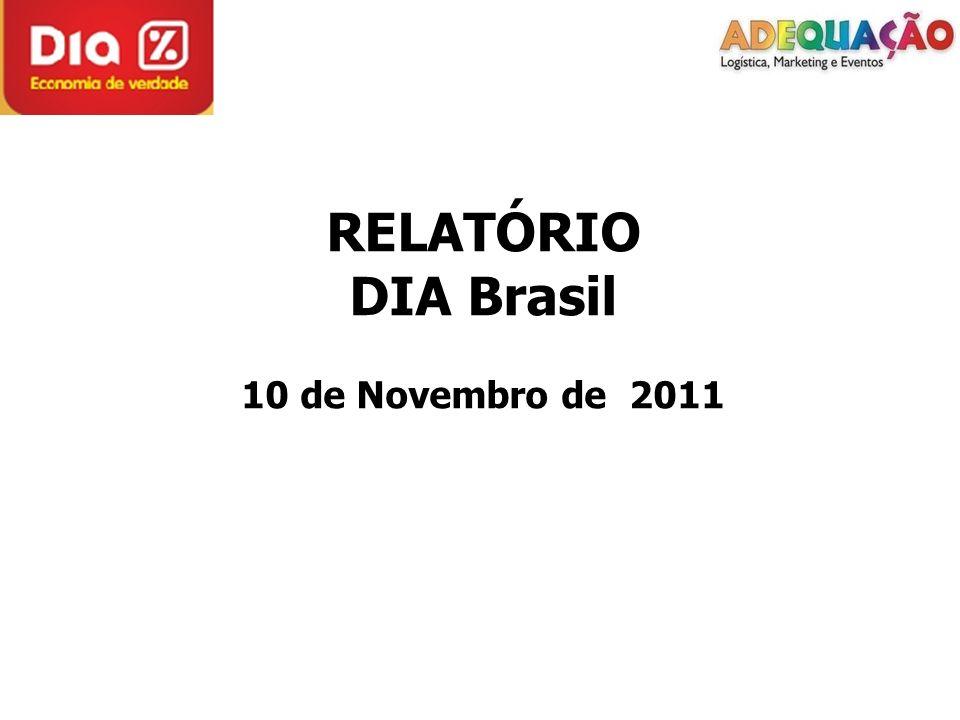 Cliente: Dia Brasil Data da Distribuição: 10 e 11 de novembro de 2011.